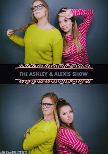 Ashley and Alexis show review