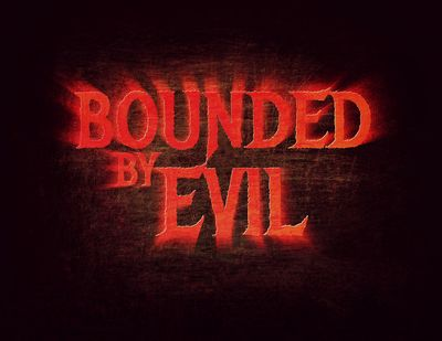 Bounded By Evil Review.