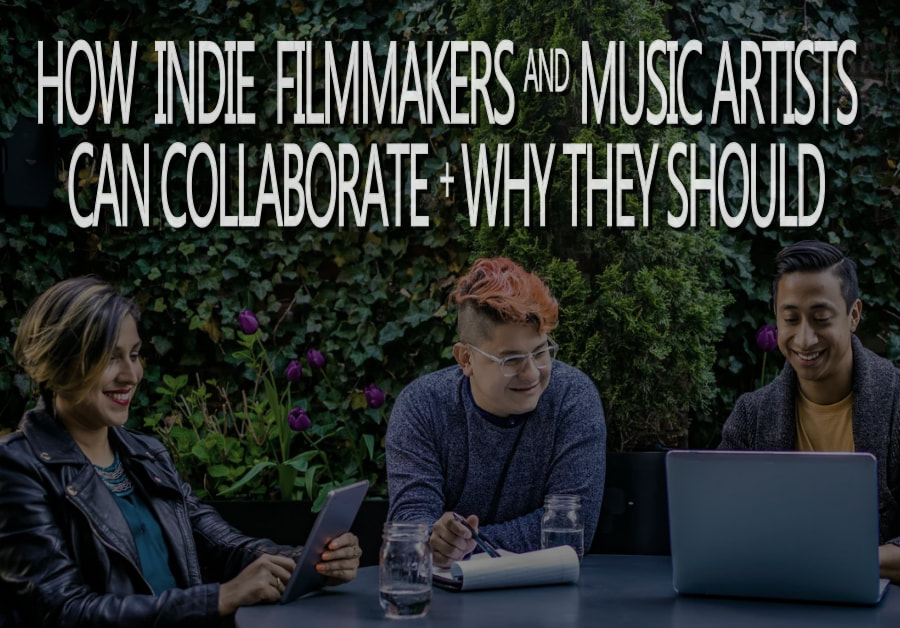 Indie filmmakers, indie music.