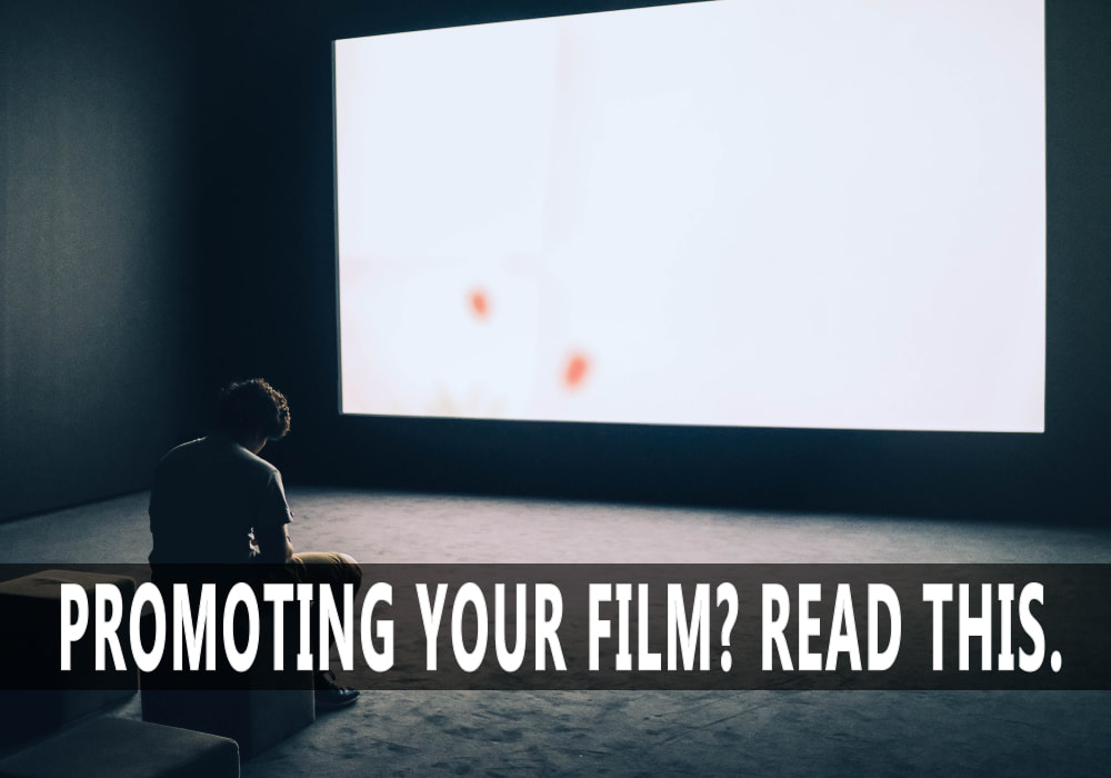 Promoting your film? Read This.